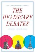 The Headscarf Debates | Korteweg, Anna C. ; Yurdakul, Goekce |