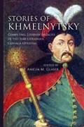 Stories of Khmelnytsky   Amelia M. Glaser  