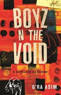 Boyz n the Void | G'ra Asim |
