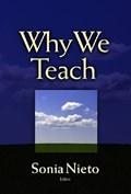 Why We Teach | Sonia Nieto |