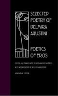 Selected Poetry of Delmira Agustini | Delmira Agustini ; Alejandro Caceres |