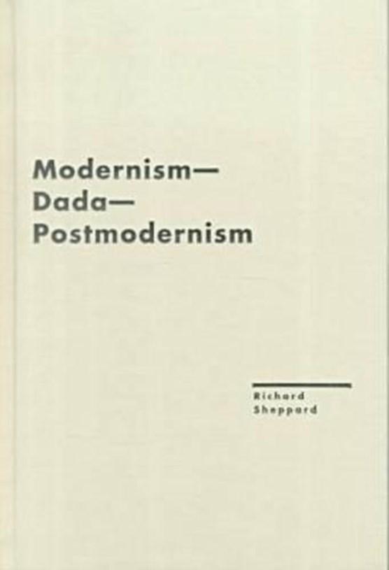 Modernism - Dada - Postmodernism