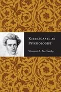 Kierkegaard as Psychologist   Vincent A. McCarthy  