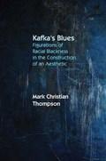 Kafka's Blues | Mark Christian Thompson |