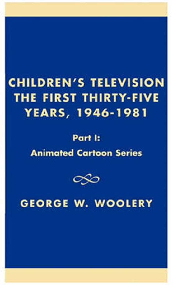 Children's Television: The First Thirty-Five Years, 1946-1981