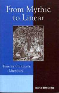 From Mythic to Linear   Maria Nikolajeva  