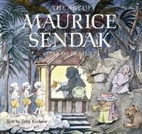 The Art of Maurice Sendak | Kushner, Tony ; Sendak, Maurice |