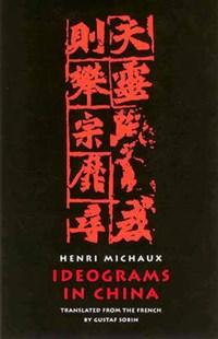 Ideograms in China | Henri Michaux |