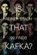 Is that Kafka? | Reiner Stach |