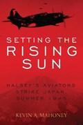 Setting the Rising Sun | Kevin Mahoney |