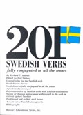 201 Swedish Verbs: Fully Conjugated in All the Tenses   Richard Auletta ; Leif Sjoberg  