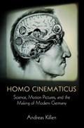 Homo Cinematicus   Andreas Killen  