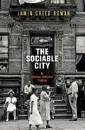 The Sociable City | Jamin Creed Rowan |