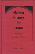 Making History for Stalin | Cynthia A. Ruder |