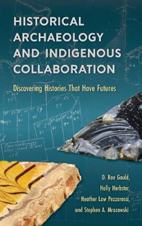 Historical Archaeology and Indigenous Collaboration