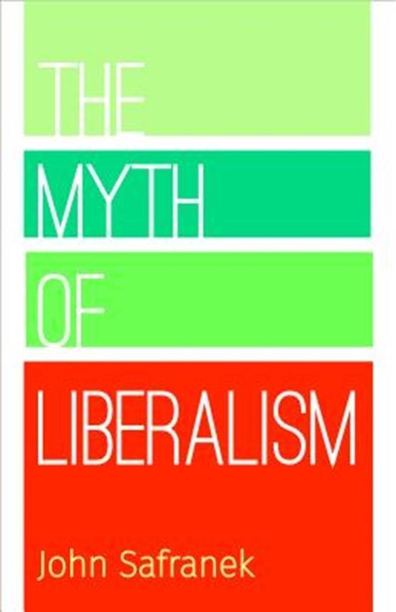 The Myth of Liberalism