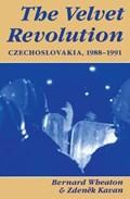 The Velvet Revolution | Wheaton, Bernard ; Kavan, Zdenek |