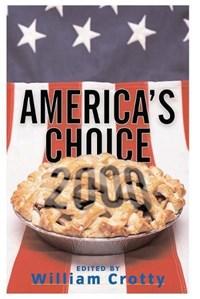 America's Choice 2000   William Crotty  