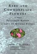 Rare and Commonplace Flowers | Oliveira, Carmen L. ; Oliviera, Carmen L. |