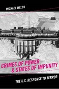 Crimes of Power and States of Impunity | Michael Welch |