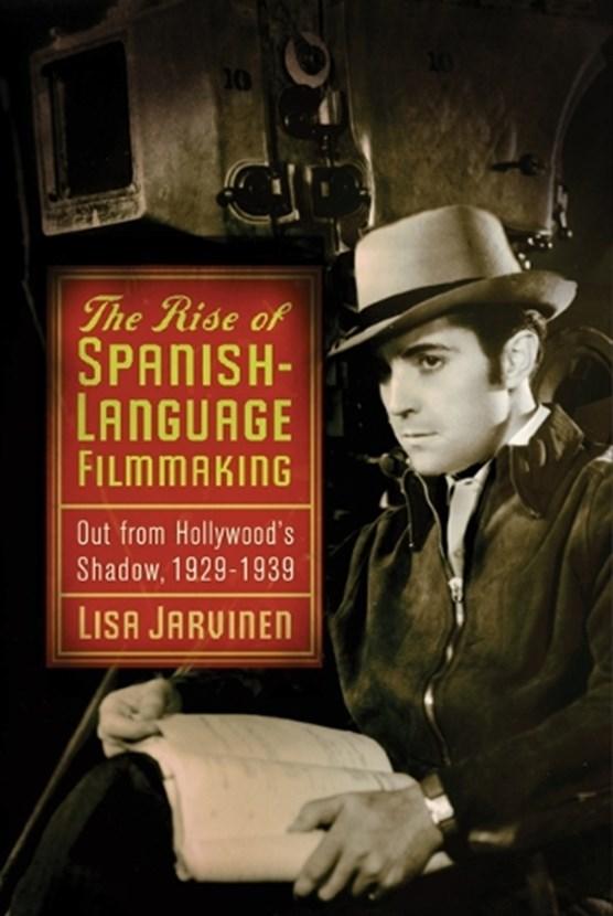 Jarvinen, L: The Rise of Spanish-Language Filmmaking