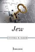 Jew   Cynthia M. Baker  