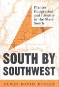 South by Southwest   James David Miller  