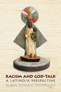 Racism and God-Talk | Ruben Rosario Rodriguez |