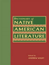 Dictionary of Native American Literature   Andrew Wiget  