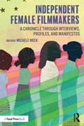 Independent Female Filmmakers | Meek, Michele (bridgewater State University, Usa) |