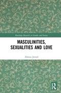 Masculinities, Sexualities and Love | Javaid, Aliraza (teesside University, Uk) |
