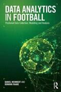 Data Analytics in Football | Memmert, Daniel (german Sport University Cologne, Germany) ; Raabe, Dominik |