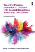 Teaching Physical Education to Children with Special Educational Needs and Disabilities   Vickerman, Philip (liverpool John Moores University, Uk) ; Maher, Anthony (edge Hill University, Uk)  