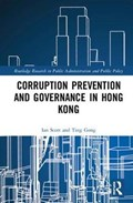 Corruption Prevention and Governance in Hong Kong | Scott, Ian ; Gong, Ting (city University of Hong Kong) |