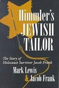 Himmler's Jewish Tailor | Mark Lewis & Jacob Frank |