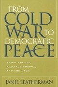 From Cold War to Democratic Peace | Janie Leatherman |