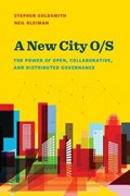 A New City O/S   Goldsmith, Stephen ; Kleiman, Neil  