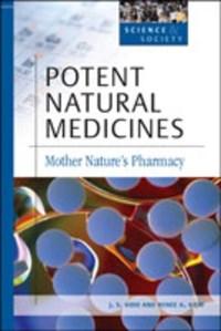 Potent Natural Medicines | J.S. Kidd ; Renee A. Kidd |