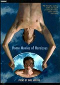 HOME MOVIES OF NARCISSUS | Rane Arroyo |