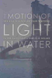 The Motion Of Light In Water | Samuel R. Delany |