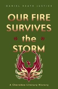 Our Fire Survives the Storm | Daniel Heath Justice |