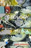 A Geology of Media | Jussi Parikka |