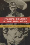 Hitler's Soldier in the U.S. Army | Werner H. von Rosenstiel |