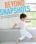 Beyond Snapshots   Rachel Devine ; Peta Mazey  