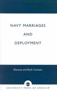 Navy Marriages and Deployment | Elwood Carlson ; Ruth Carlson |