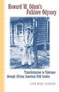 Howard W. Odum's Folklore Odyssey | Lynn Moss Sanders (professor Of English And Folklore, Appalachian State University, Usa) |