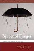 Spaces of Danger   Heather Merrill ; Lisa M. Hoffman  