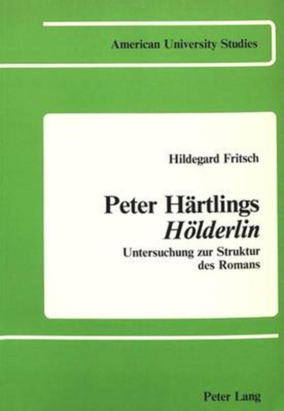 Peter Haertlings Hoelderlin