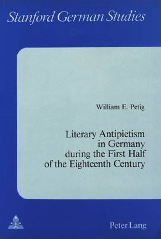 Literary Antipietism in Germany During the First Half of the Eighteenth Century