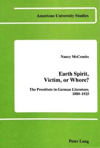 Earth Spirit, Victim, or Whore? | Nancy McCombs |